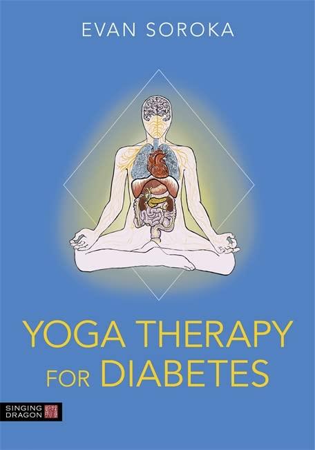 Yoga Therapy for Diabetes By Evan Soroka
