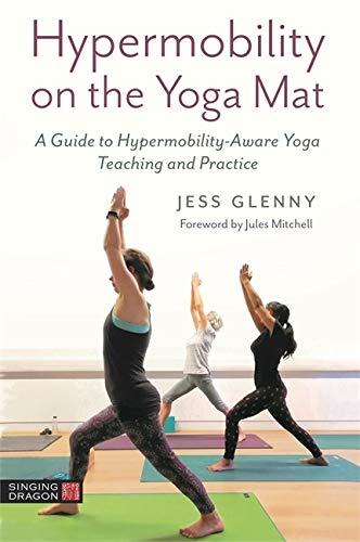 Hypermobility on the Yoga Mat By Jess Glenny