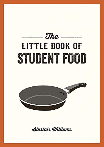 The Little Book of Student Food By Alastair Williams