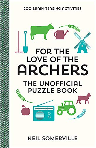 For the Love of The Archers - The Unofficial Puzzle Book By Neil Somerville