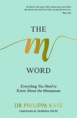 The M Word By Doctor Dr Philippa Kaye