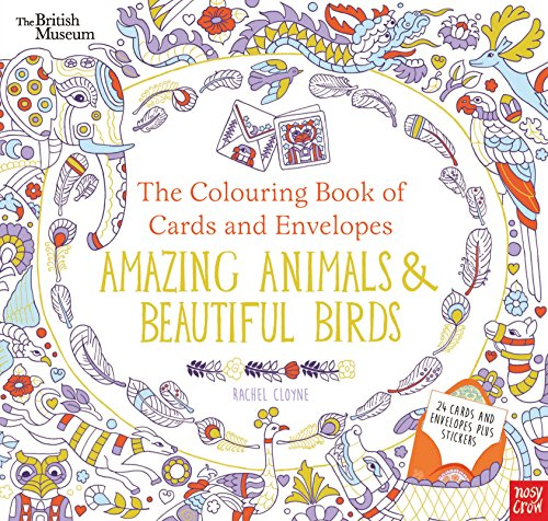 British Museum: The Colouring Book of Cards and Envelopes: Amazing Animals and Beautiful Birds By Rachel Cloyne