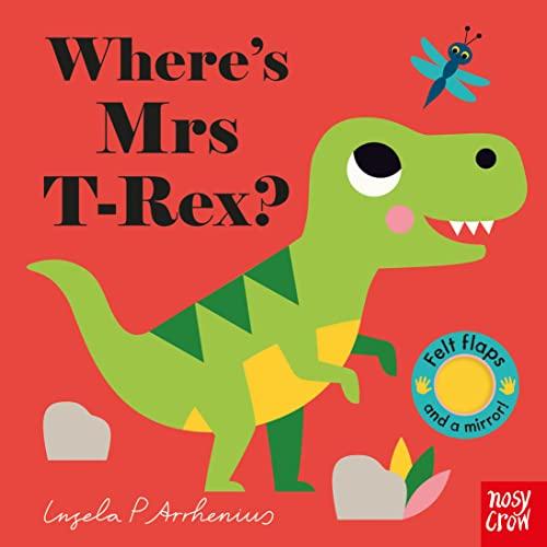 Where's Mrs T-Rex? By Ingela P Arrhenius