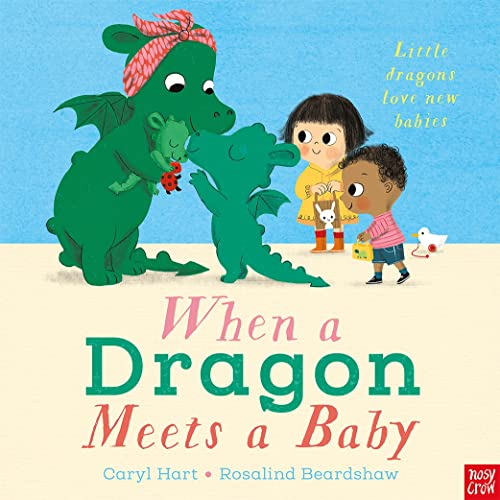 When a Dragon Meets a Baby By Caryl Hart