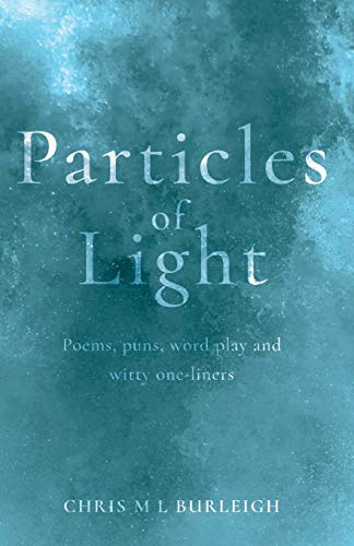 Particles of Light By Chris M L Burleigh