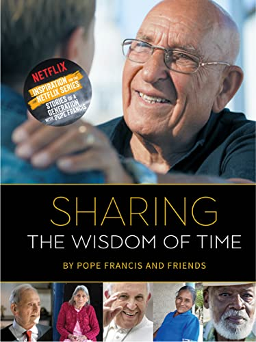 Sharing the Wisdom of Time By Pope Francis and Friends