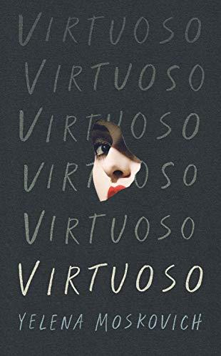 Virtuoso By Yelena Moskovich