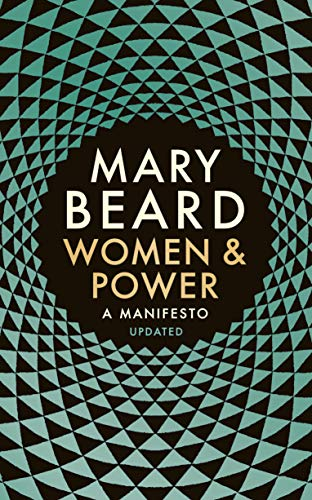 Women & Power: A Manifesto By Mary Beard