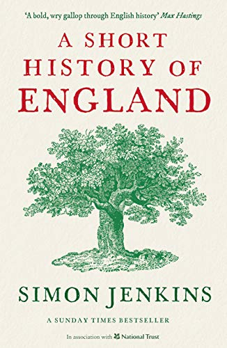 A Short History of England By Simon Jenkins (Columnist)