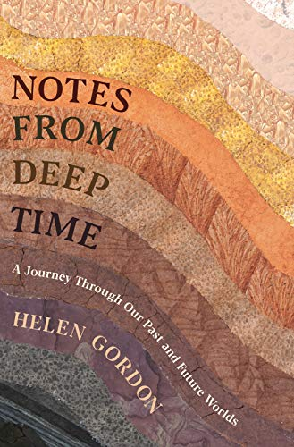 Notes from Deep Time By Helen Gordon