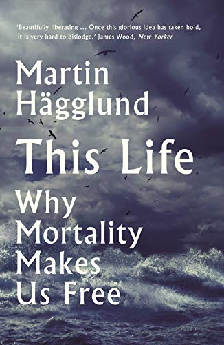 This Life By Martin Hagglund