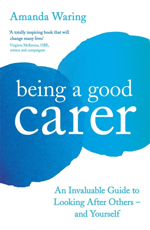 Being A Good Carer By Amanda Waring