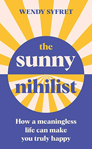 The Sunny Nihilist By Wendy Syfret