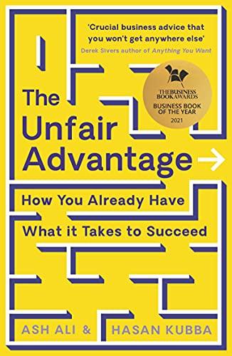 The Unfair Advantage By Ash Ali
