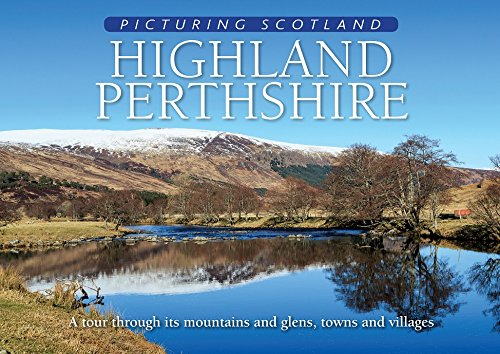 Highland Perthshire: Picturing Scotland By Colin Nutt