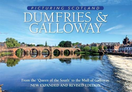 Dumfries & Galloway: Picturing Scotland By Colin Nutt