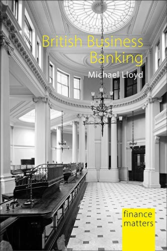British Business Banking By Michael Lloyd (Global Policy Institute)