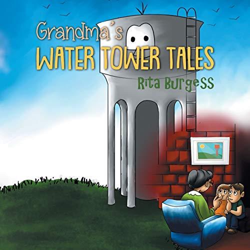 Grandma's Water Tower Tales By Rita Burgess