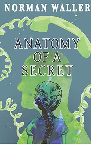 Anatomy of a Secret By Norman Waller