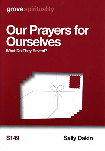 Our Prayers for Ourselves By Sally Dakin