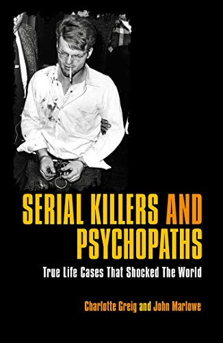 Serial Killers & Psychopaths By Charlotte Grieg