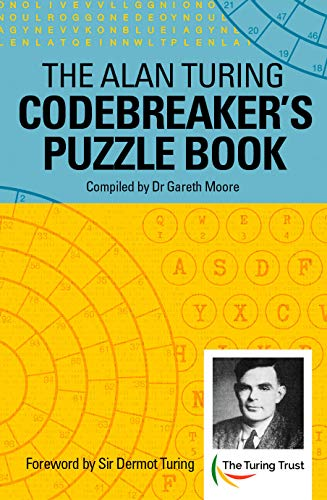 The Alan Turing Codebreaker's Puzzle Book By Alan Mathison Turing