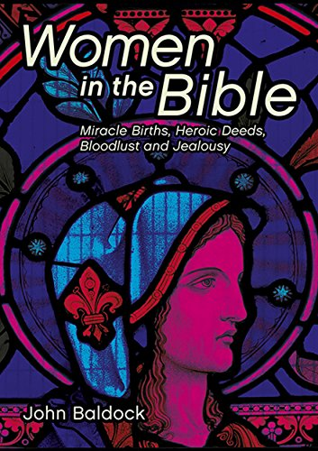 Women in the Bible By John Baldock