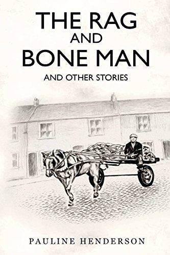 The Rag and Bone Man and Other Stories By Pauline Henderson