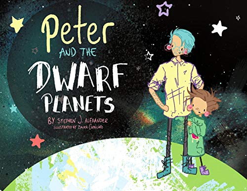 Peter and the Dwarf Planets By Stephen J. Alexander