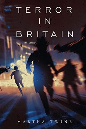 Terror in Britain By Martha Twine