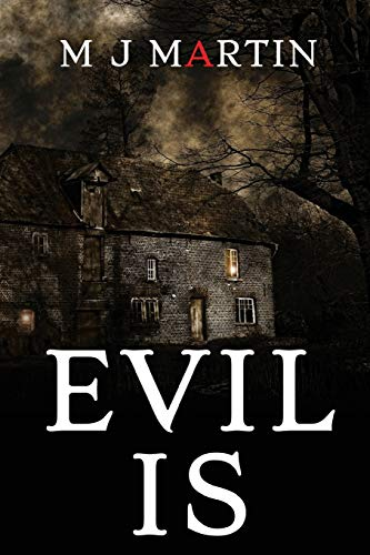 Evil Is By M J Martin