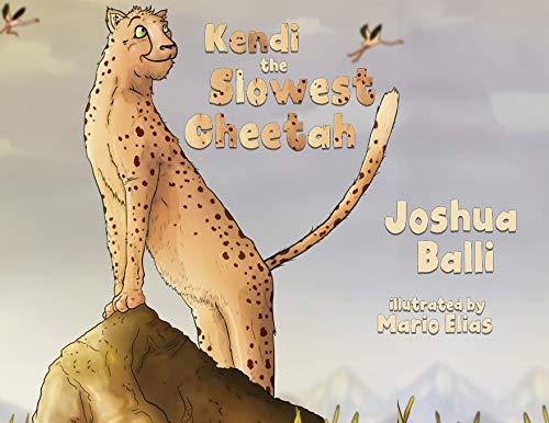 Kendi the Slowest Cheetah By Joshua Balli