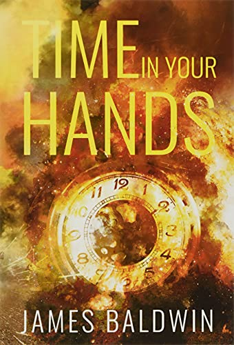 Time In Your Hands By James Baldwin