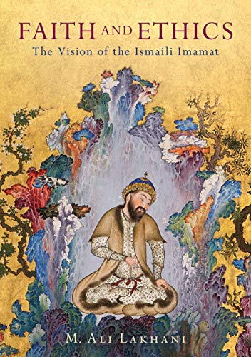 Faith and Ethics By M. Ali Lakhani