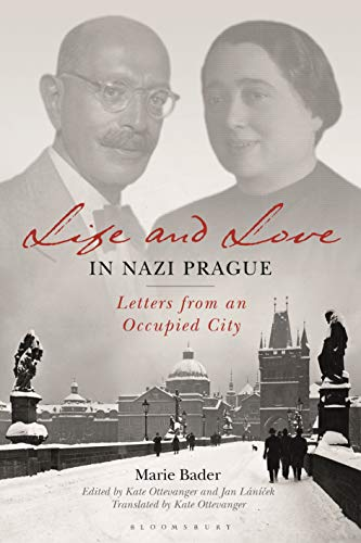 Life and Love in Nazi Prague By Marie Bader
