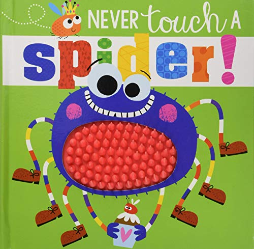 Never Touch A Spider! By Rosie Greening