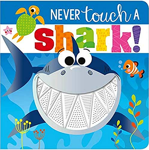 Never Touch a Shark! By Rosie Greening