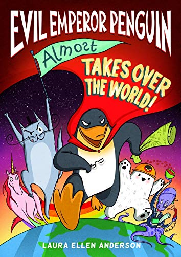 Evil Emperor Penguin (Almost) Takes Over the World By Laura Ellen Anderson