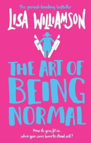 The Art of Being Normal von Lisa Williamson