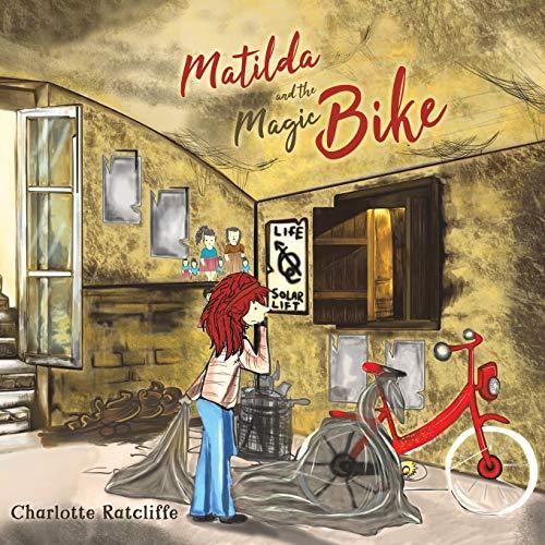 Matilda and the Magic Bike By Charlotte Ratcliffe