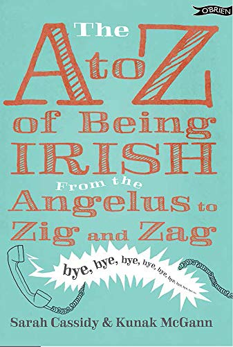 The A to Z of Being Irish By Sarah Cassidy