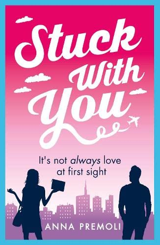 Stuck with You By Anna Premoli