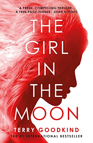 The Girl in the Moon By Terry Goodkind