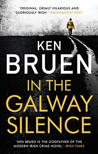 In the Galway Silence By Ken Bruen
