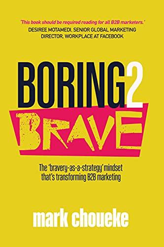 Boring2Brave By Mark Choueke
