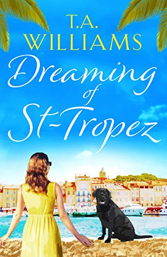 Dreaming of St-Tropez By T.A. Williams