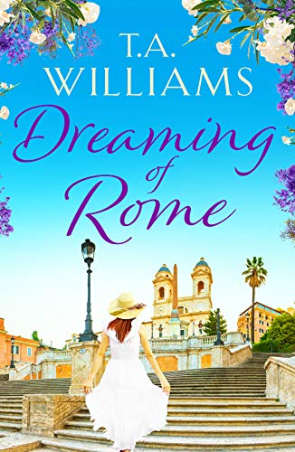 Dreaming of Rome By T.A. Williams