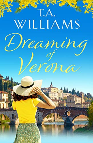 Dreaming of Verona By T.A. Williams
