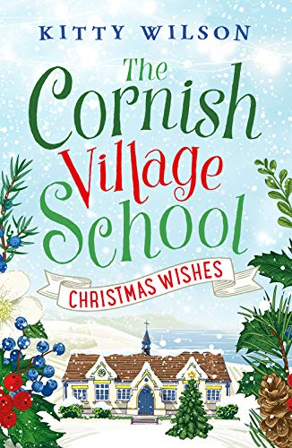 The Cornish Village School - Christmas Wishes By Kitty Wilson
