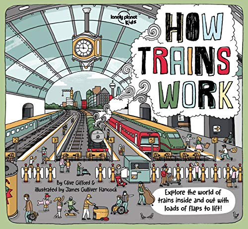 How Trains Work 1 By Lonely Planet Kids